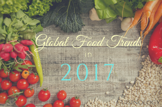 Global food trends for 2017